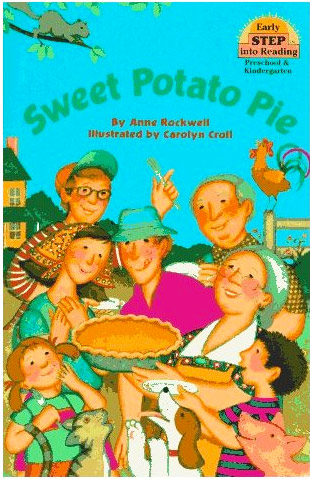 """Sweet Potato Pie"" by Anne Rockwell, illustrated by Carolyn Croll"