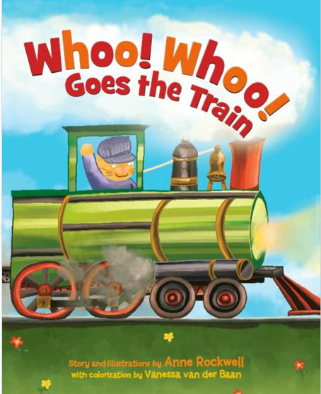 """Whoo! Whoo! Goes the Train,"" Text and art by Anne Rockwell, colorized by Vanessa van der Baan"