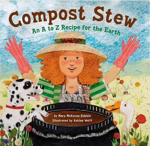 """Jacket from """"Compost Stew"""" by Mary McKenna Siddals, art by Ashley Wolff"""