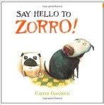 """Say Hello to Zorro"" by Carter Goodrich"