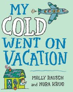"cover from ""My Cold Went on Vacation"""