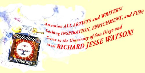 Attention Artists and Writers! Seeking inspiration, enrichment and fun ? Come to the University of San Diego on Saturday, February 11th, and meet with Richard Jesse Watson!