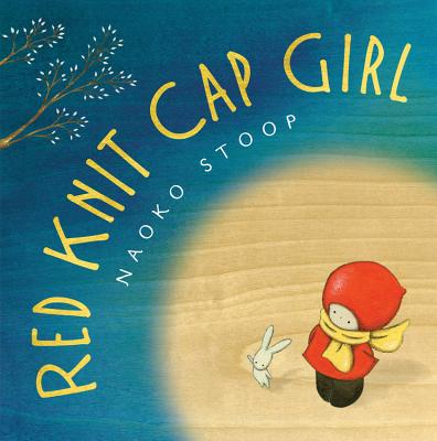 """Red Knit Cap Girl,"" written and illustrated by Naoko Stoop (Megan Tingley/Little, Brown & Company)"