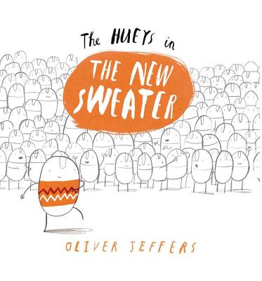 """The Hueys in the New Sweater,"" written and illustrated by Oliver Jeffers (Philomel Books/Penguin)"