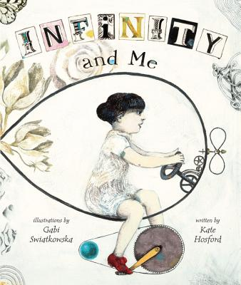 """Infinity and Me,"" written by Kate Hosford and illustrated by Gabi Swiatkowska (Carolrhoda Books)"