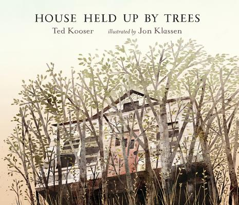 """House Held Up by Trees,"" written by Ted Kooser and illustrated by Jon Klassen (Candlewick Press)"
