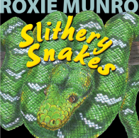Slithery Snakes by Roxie Munro